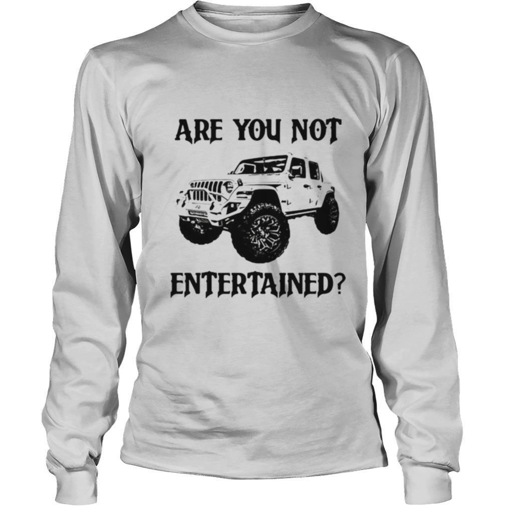 Are you not entertained car shirt