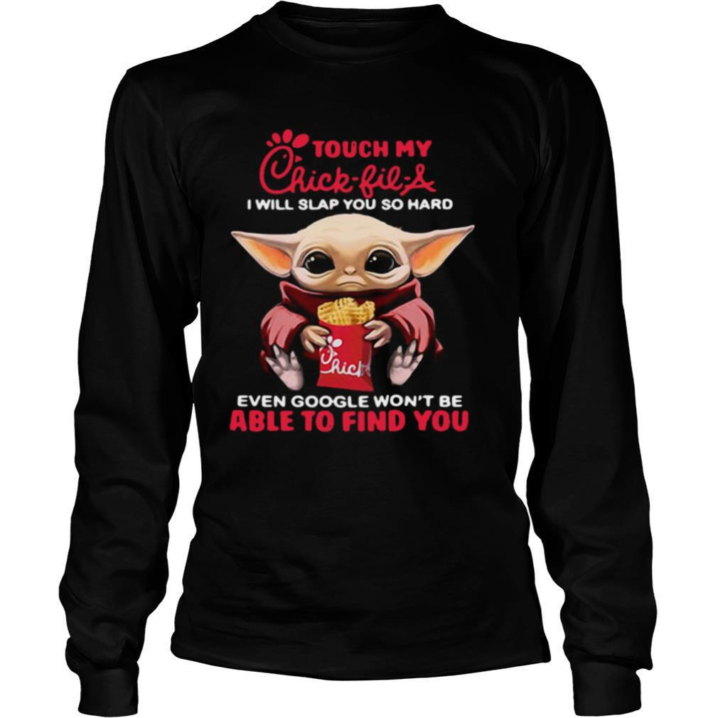 Baby Yoda Touch My Chick Fil A I Will Slap You So Hard Even Google Won't Be Able To Find You shirt