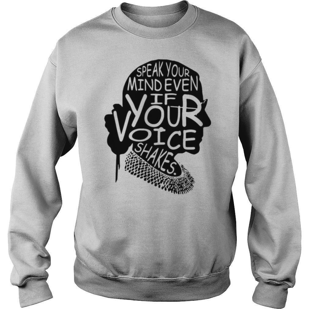 Notorious RBG Speak Your Mind Even If Your Voice Shakes shirt