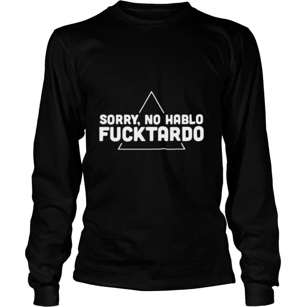 I'm Sorry Not I Hurt Your Feelings When I Called You Stupid I Really Thought shirt