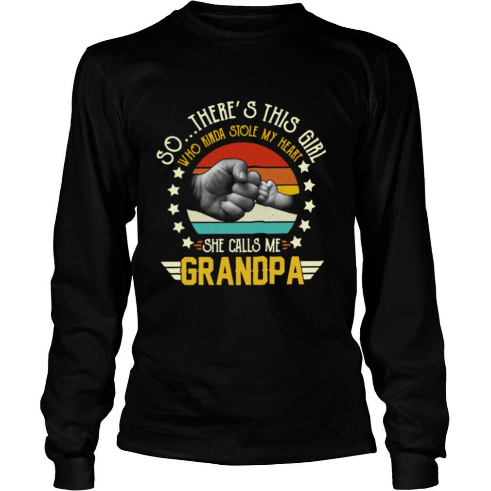 So There's This Girl Who Kinda Stole My Heart She Calls Me Grandpa shirt