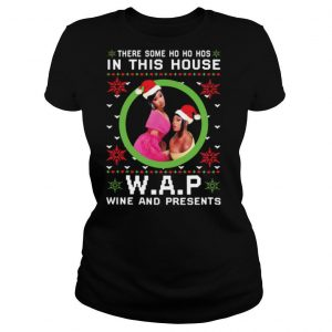 Cardi B There Some Ho Ho Hos In This House Wap Wine And Presents Christmas shirt