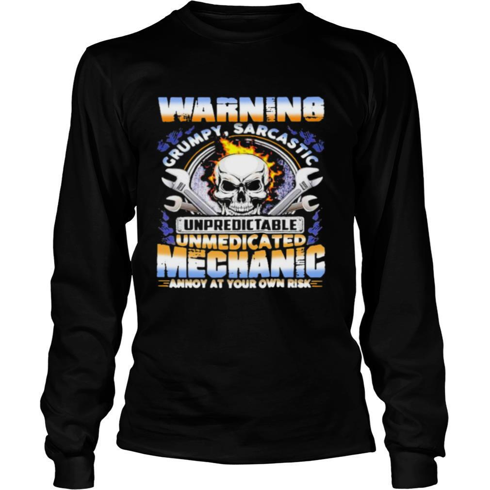 Warning Grumpy Sarcastic Unpredictable Unmedicated Mechanic Annoy At Your Own Risk shirt