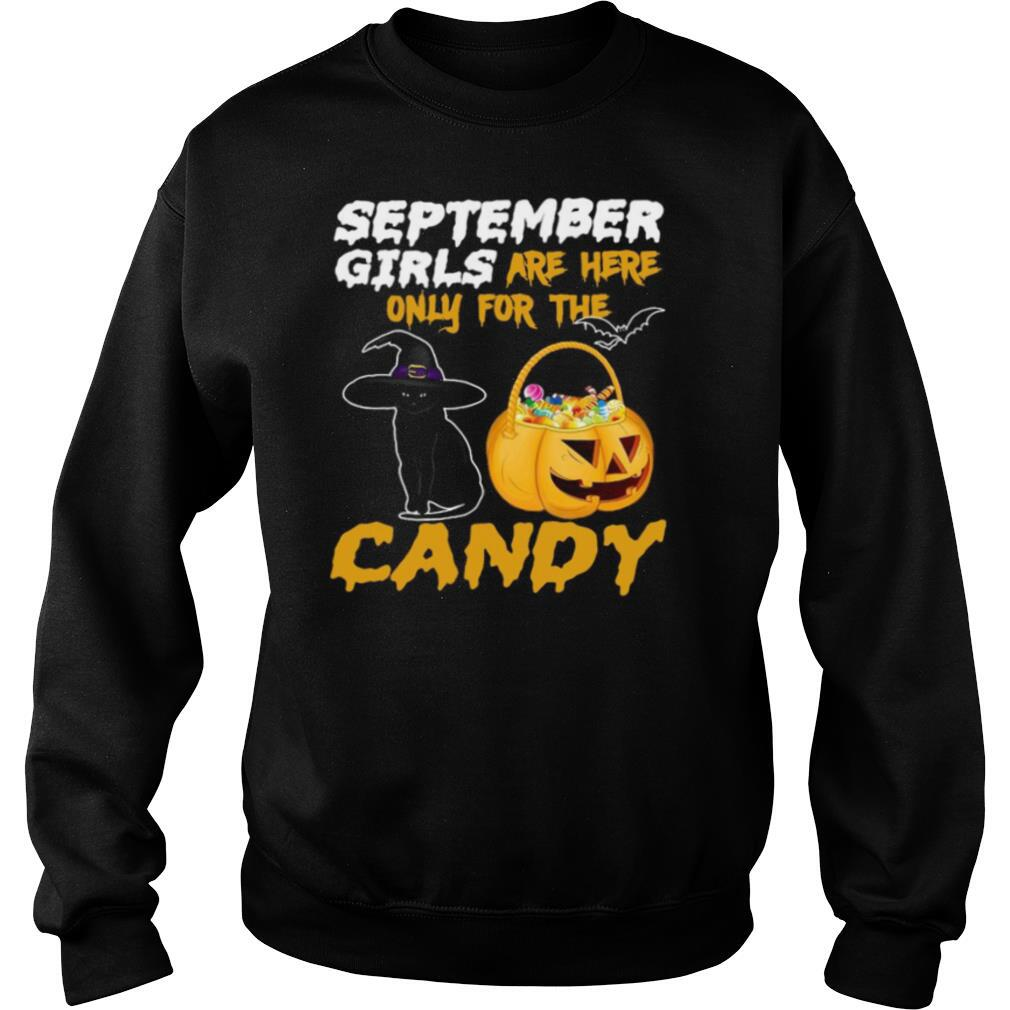 Witch Cat And Pumpkin September Girls Are Here Only For The Candy Halloween shirt