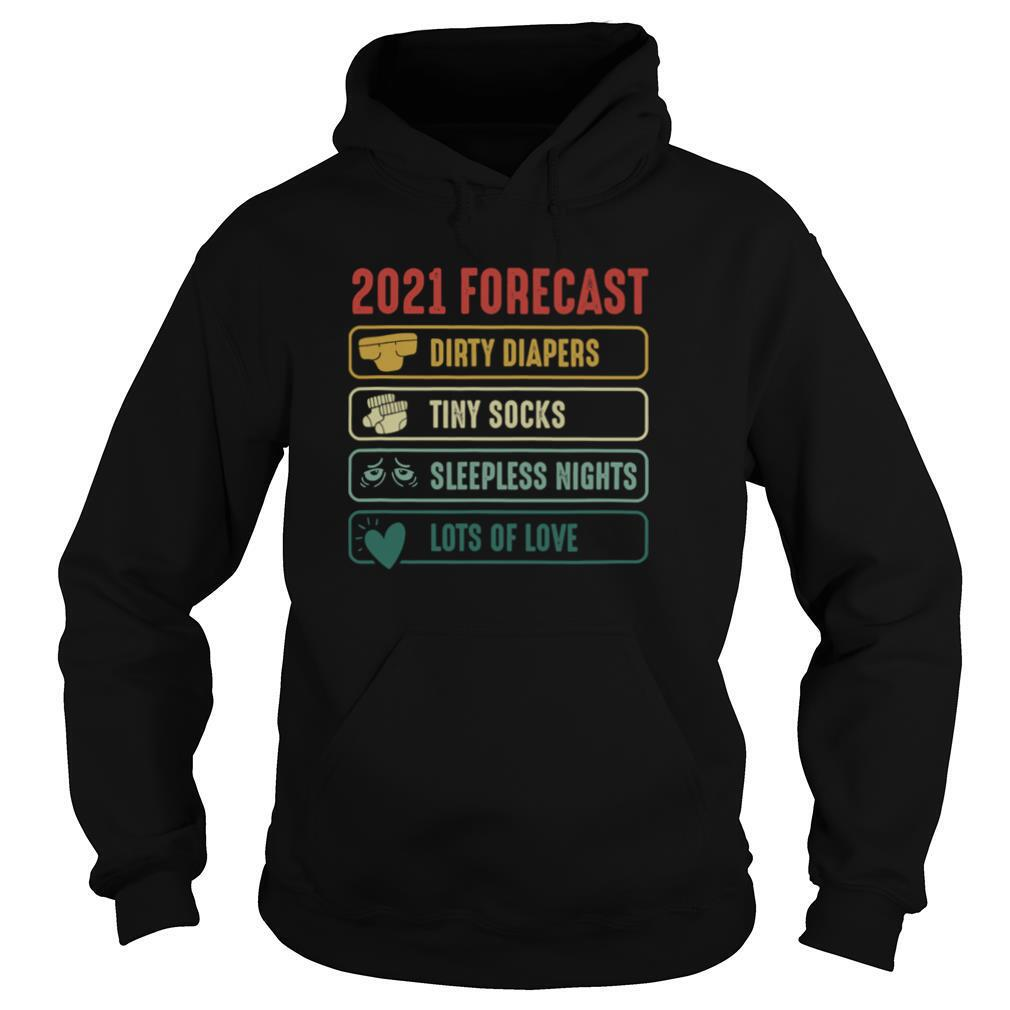2021 Forecast Dirty Diapers Tiny Socks Lots Of Love Pregnancy Announcement New Year Vintage shirt