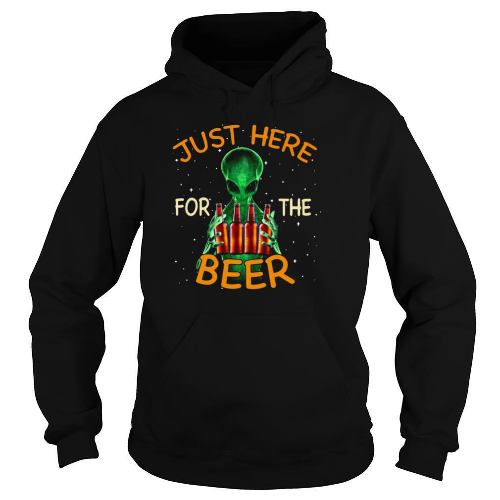 Alien Hug Saying Just Here For The Beer shirt