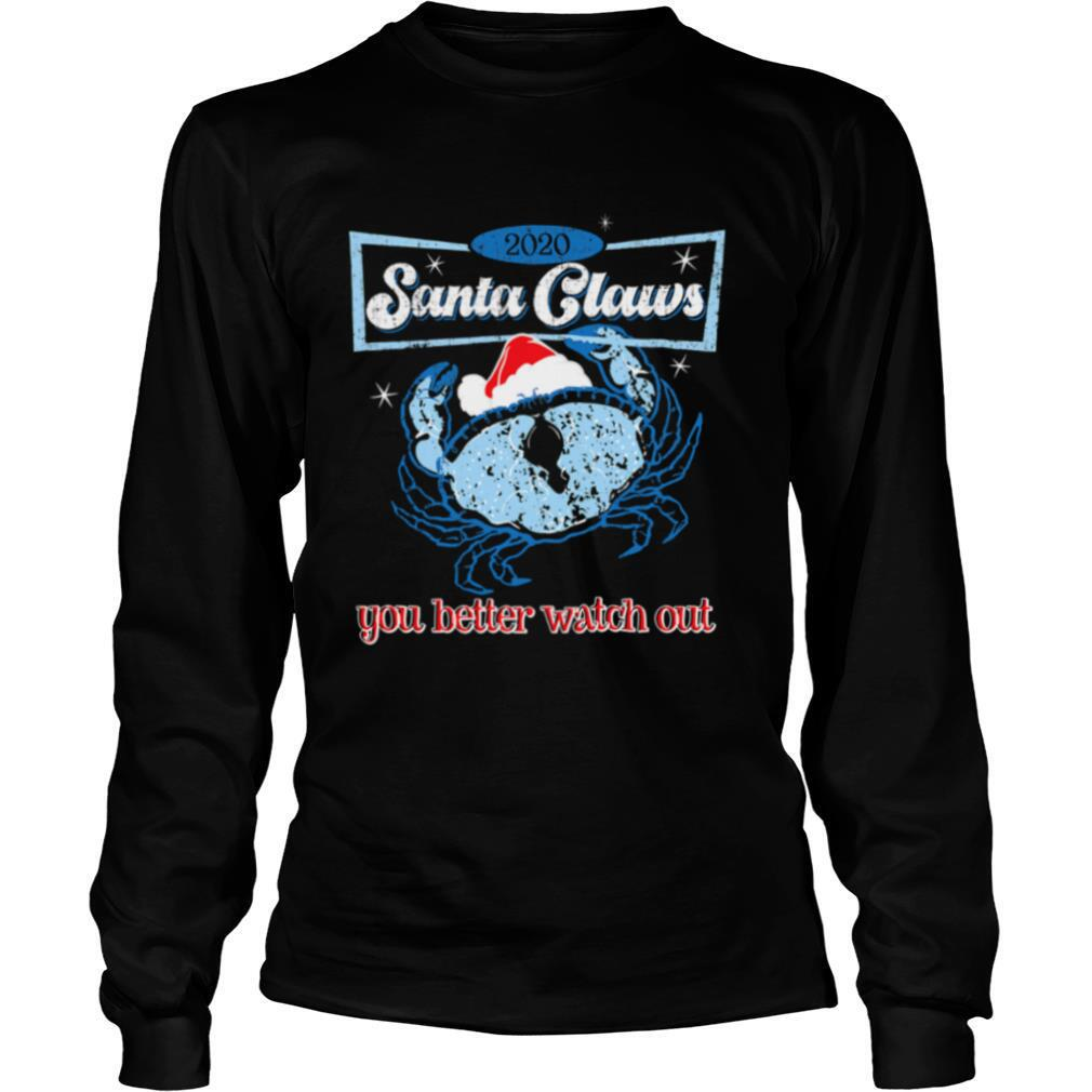 Christmas Santa Crab Claws You Better Watch Out 2020 Grunge Xmas shirt