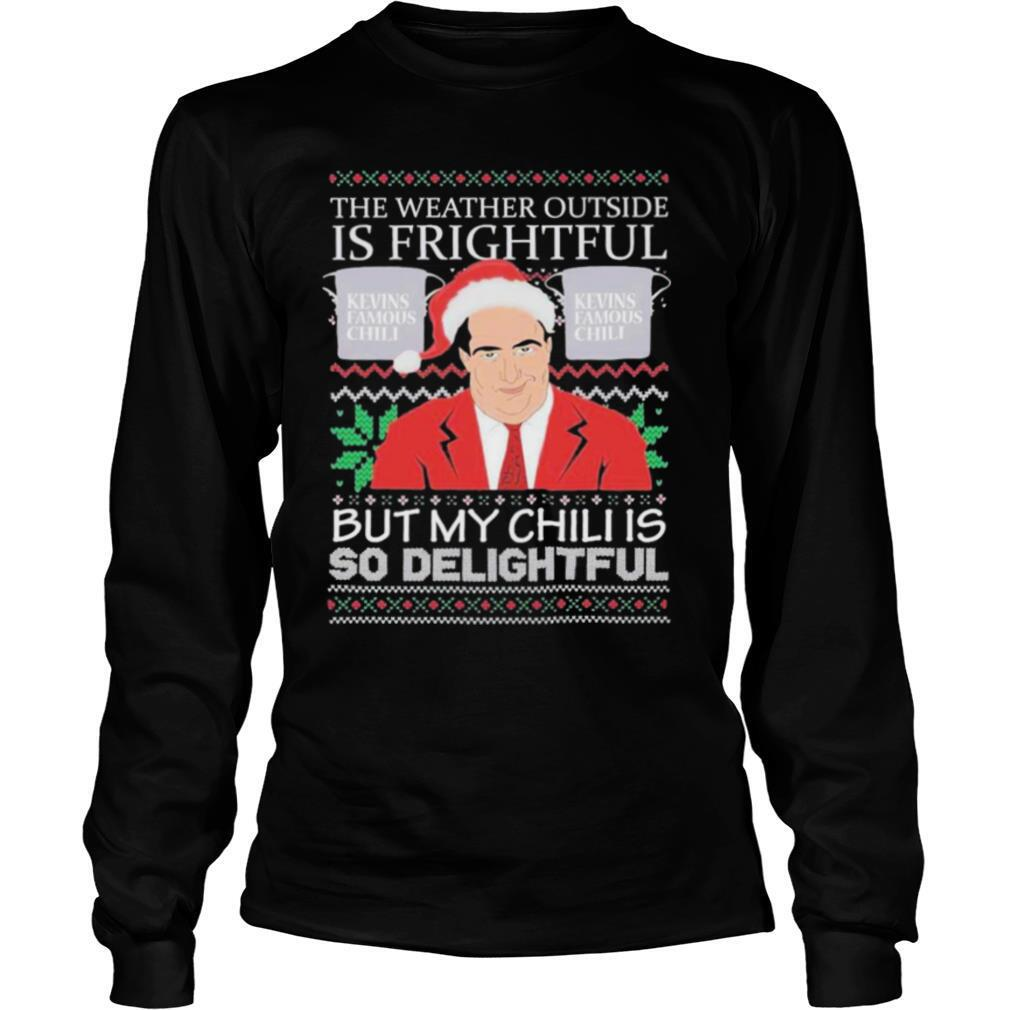 Kevins Famous The weather outside is frightful ugly Christmas 2020 shirt