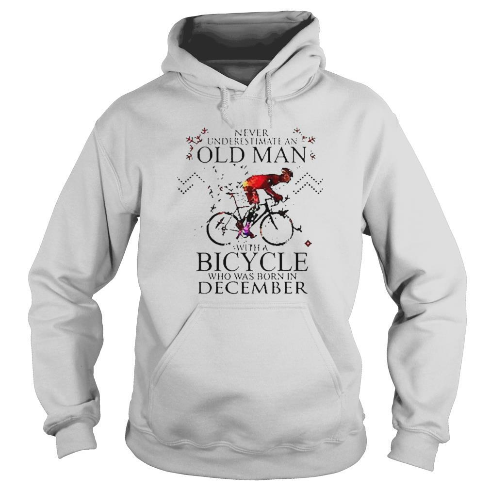 Never underestimate an old man with a Bicycle who was born in December shirt