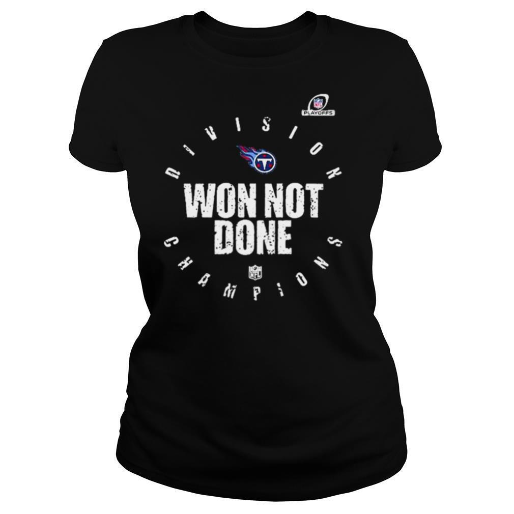 Tennessee Titans 2020 Won Not Done shirt