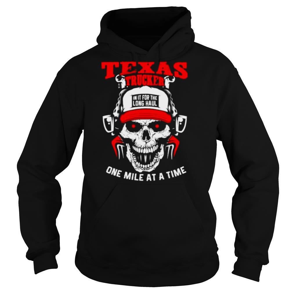 Texas Trucker in It for the long haul one mile at a time shirt