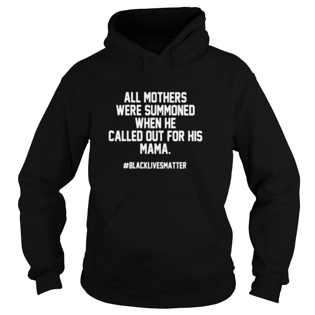 All Mothers Were Summoned When He Called Out For His Mama shirt