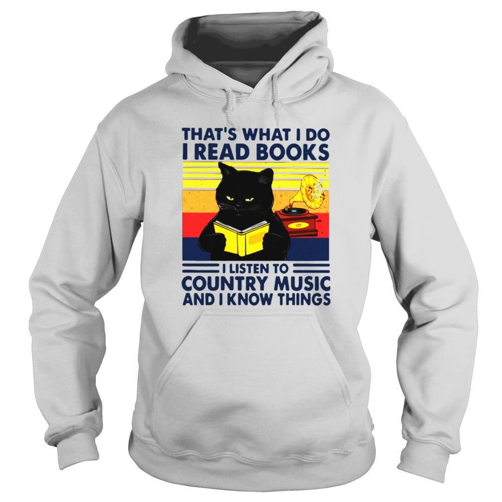 Black Cat That's What I Do I Read Books I Listen To Country Music And I Know Things Vintage shirt