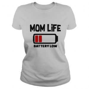 Reluctant Mom Life 4 Battery Low shirt