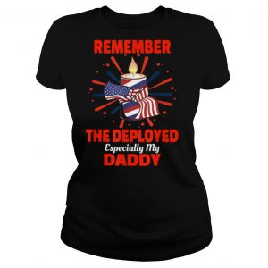Remember The Deployed Daddy shirt