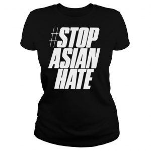 Stop Asian Hate T shirt