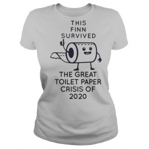 This Finn Survived The Great Toilet Paper Crisis Of 2020 T shirt