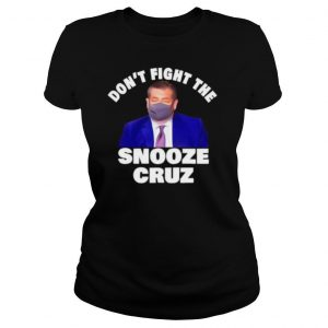 Dont Fight The Snooze Cruz Ted Shirt