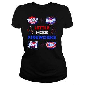 Pow Bang Little Miss Fireworks Bomb Ouch 4th Of July T Shirt