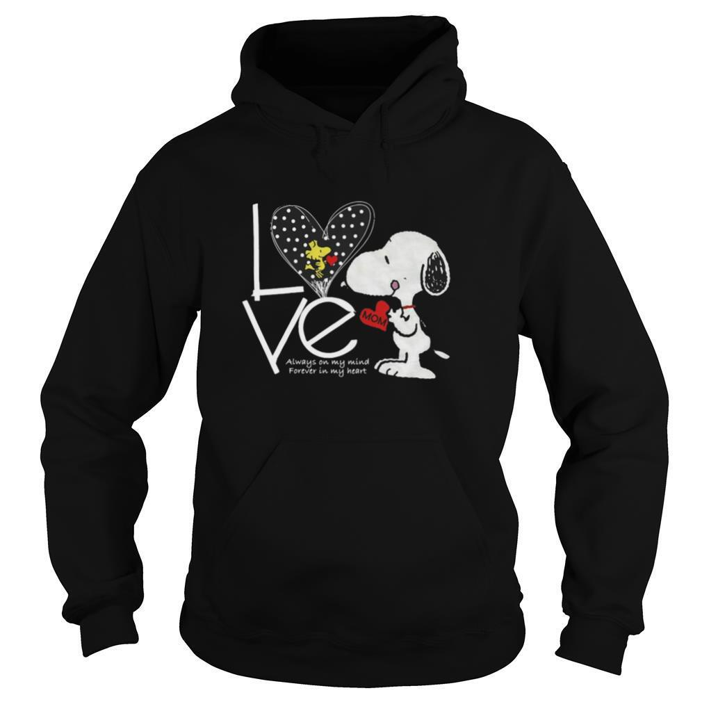 Snoopy Love Mom Always On My Mind Forever In My Heart T shirt