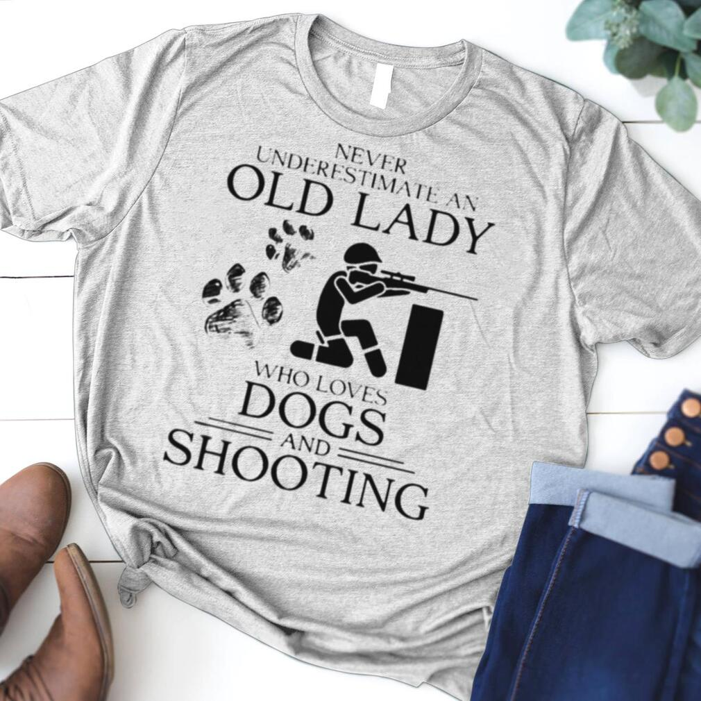 Never Underestimate An Old Lady Who Loves Dogs And Shooting Shirt