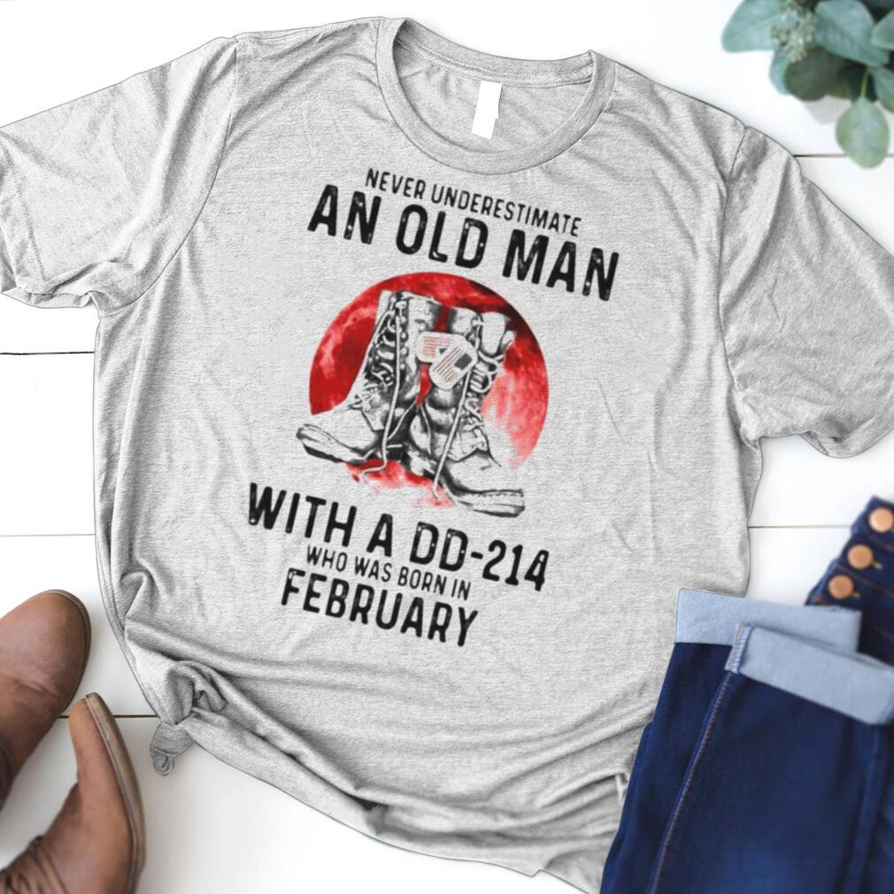 Never Underestimate An Old Man With A DD 214 Who Was Born In February Blood Moon Shirt